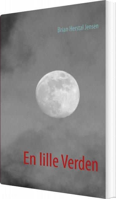En Lille Verden - Brian Herstal Jensen - Bog