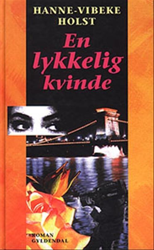Image of   En Lykkelig Kvinde - Hanne-vibeke Holst - Bog