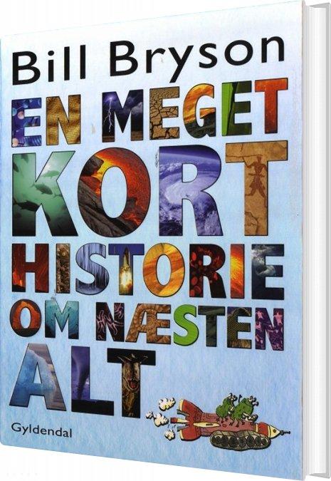 Image of   En Meget Kort Historie Om Næsten Alt - Bill Bryson - Bog