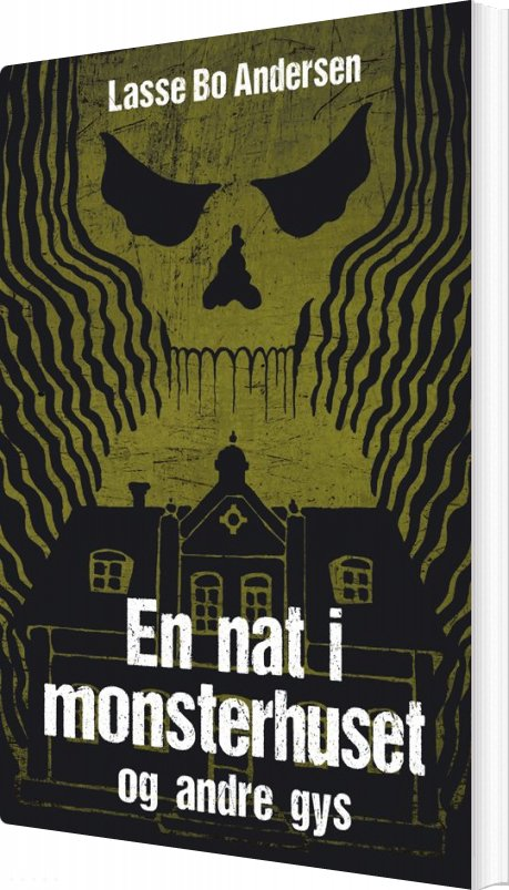 Image of   En Nat I Monsterhuset Og Andre Gys - Lasse Bo Andersen - Bog