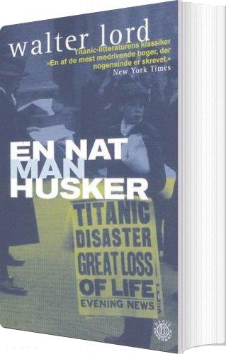 En Nat Man Husker - Walter Lord - Bog