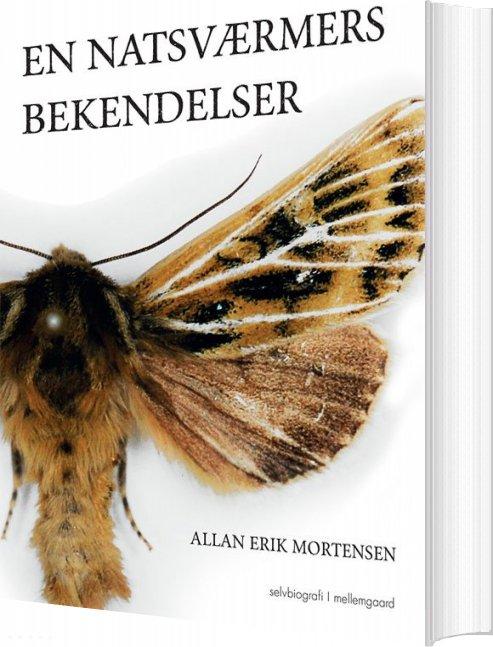 Image of   En Natsværmers Bekendelser - Allan Erik Mortensen - Bog