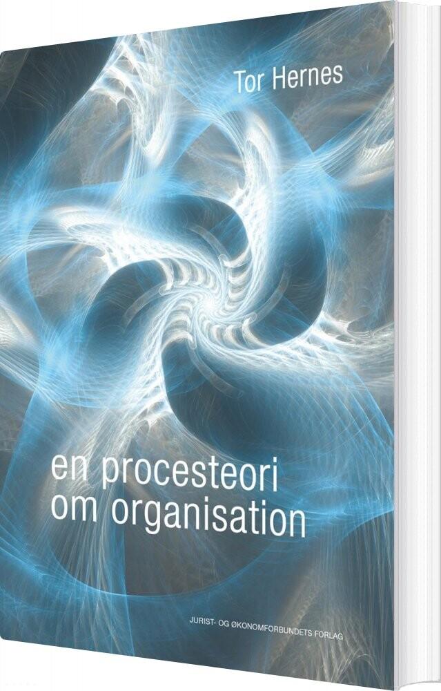 En Procesteori Om Organisation - Tor Hernes - Bog