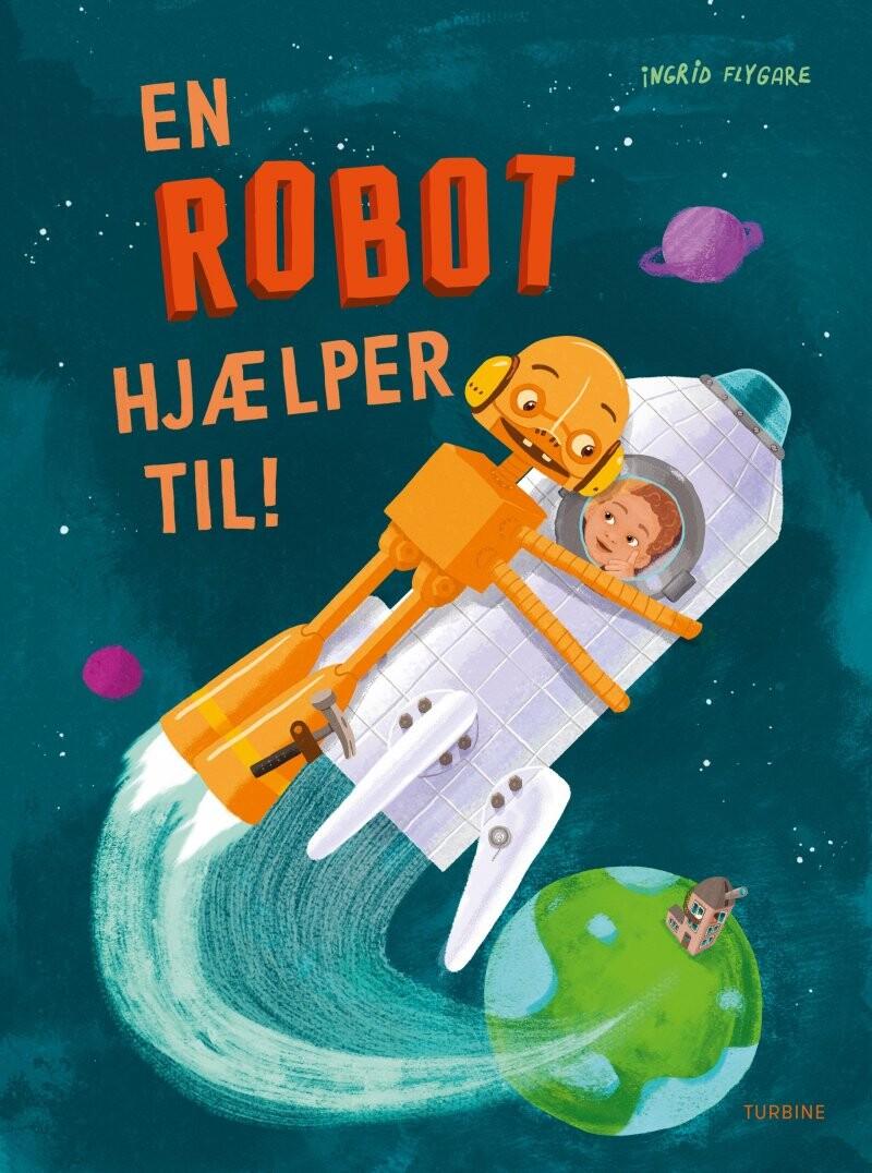 En Robot Hjælper Til! - Ingrid Flygare - Bog