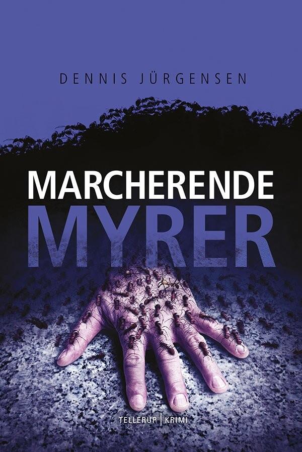 Image of   En Roland Triel-krimi #4: Marcherende Myrer - Dennis Jürgensen - Bog