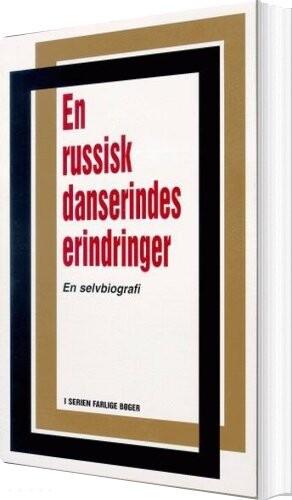 Image of   En Russisk Danserindes Erindringer - E. D - Bog