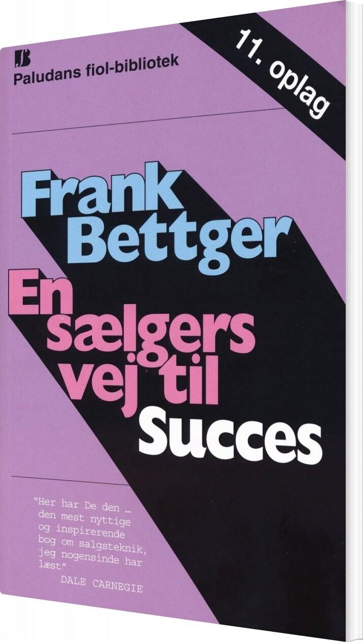 En Sælgers Vej Til Succes - Frank Bettger - Bog