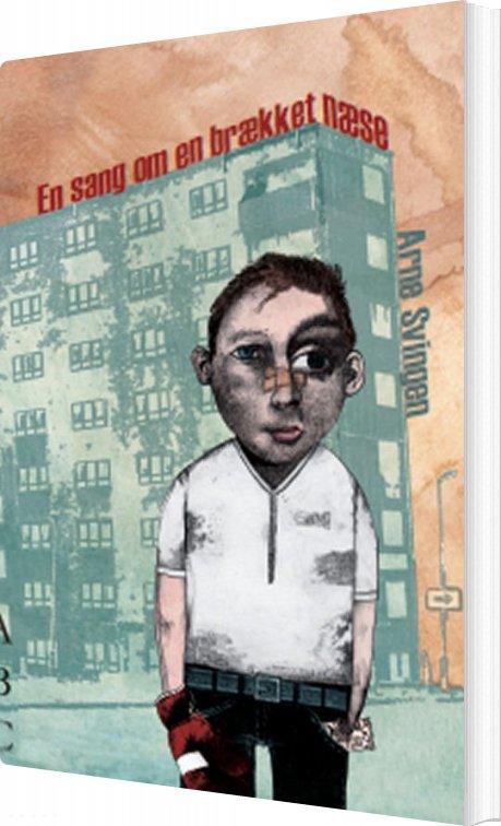 Image of   En Sang Om En Brækket Næse - Arne Svingen - Bog