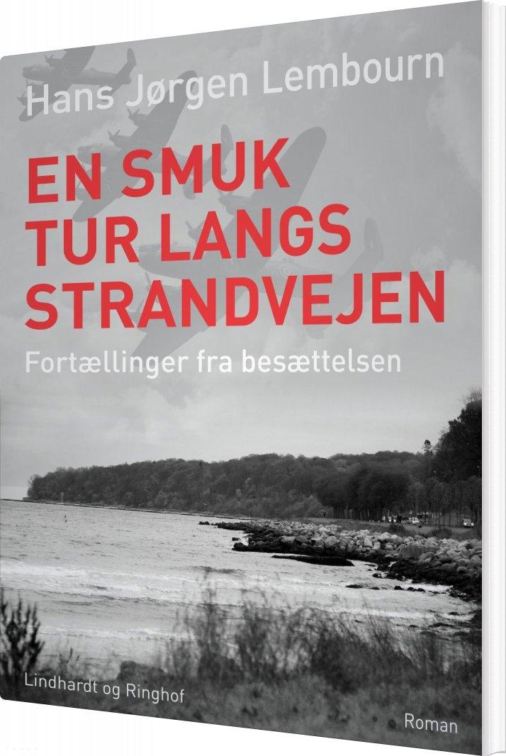 En Smuk Tur Langs Strandvejen: Fortællinger Fra Besættelsen - Hans Jørgen Lembourn - Bog