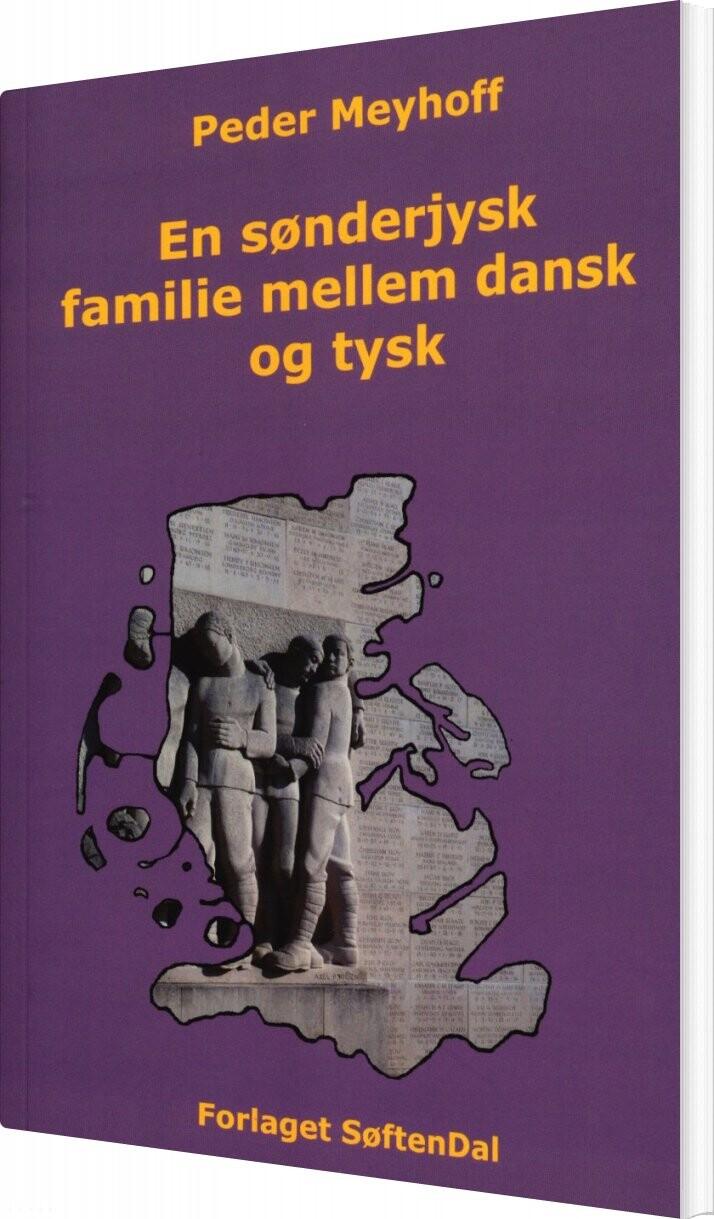 En Sønderjysk Familie Mellem Dansk Og Tysk - Peder Meyhoff - Bog