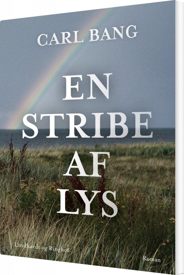 En Stribe Af Lys - Carl Bang - Bog