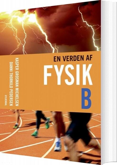 En Verden Af Fysik B - Kasper Grosman Michelsen - Bog
