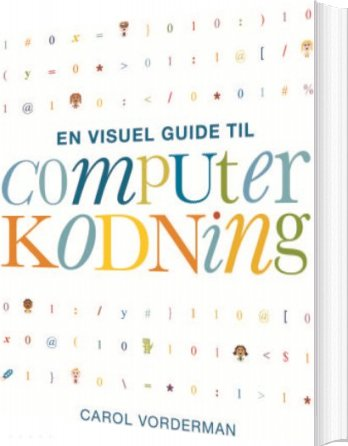 Image of   En Visuel Guide Til Computerkodning - Carol Vorderman - Bog
