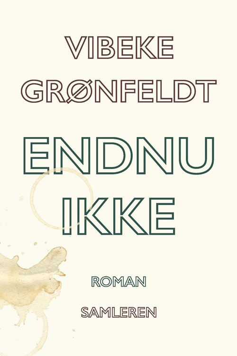 Endnu Ikke - Vibeke Grønfeldt - Bog