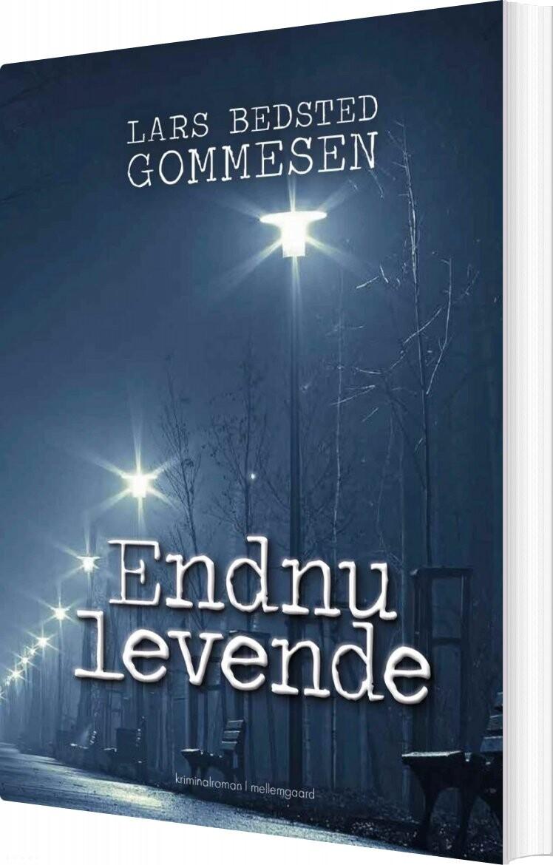 Endnu Levende - Lars Bedsted Gommesen - Bog