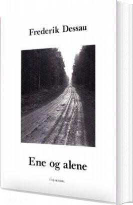 Image of   Ene Og Alene - Frederik Dessau - Bog
