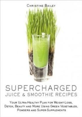 Energifyldte Juicer Og Smoothies - Christine Bailey - Bog