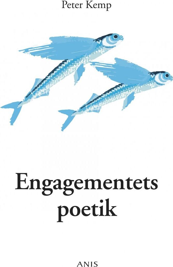 Engagementets Poetik - Peter Kemp - Bog