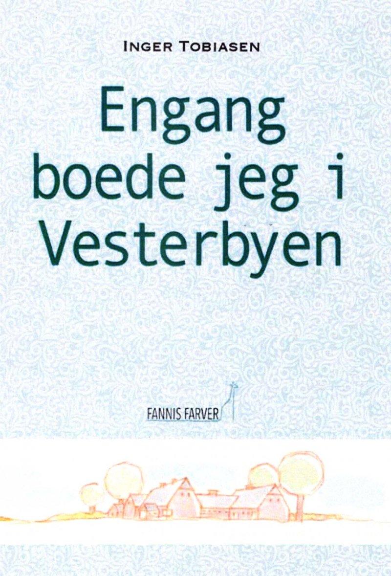 Engang Boede Jeg I Vesterbyen - Inger Tobiasen - Bog