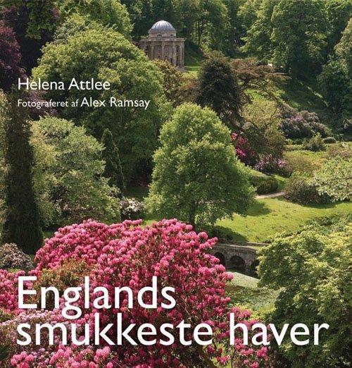 Englands Smukkeste Haver - Helena Attlee - Bog