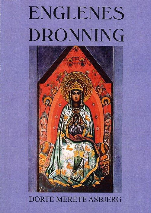 Image of   Englenes Dronning - Dorte Merete Asbjerg - Bog