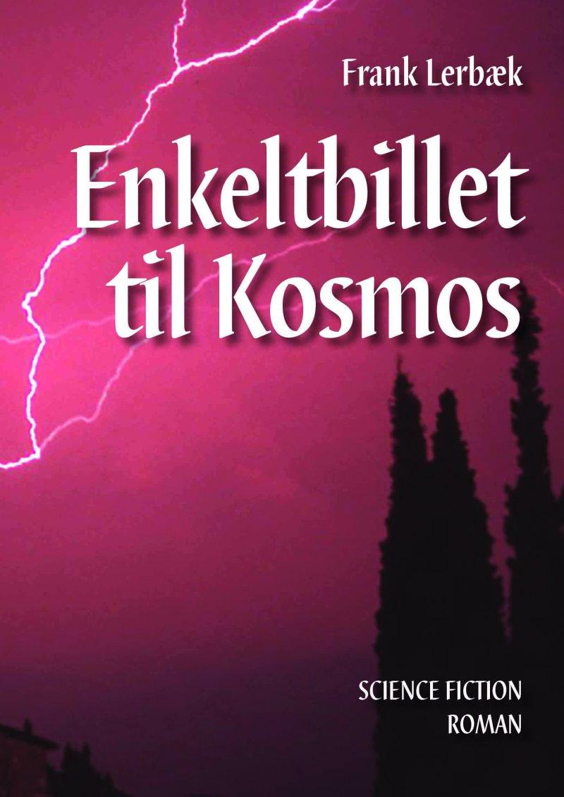 Image of   Enkeltbillet Til Kosmos - Frank Lerbæk - Bog