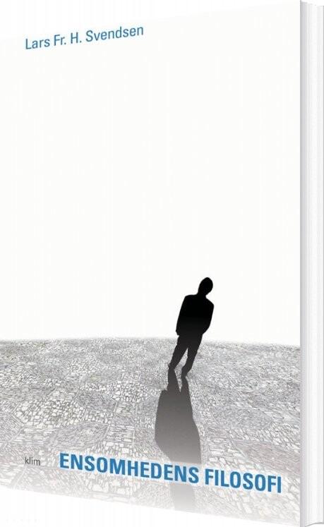 Image of   Ensomhedens Filosofi - Lars Fr. H. Svendsen - Bog