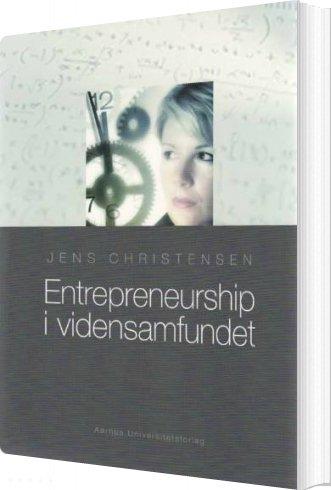 Entrepreneurship I Vidensamfundet - Jens Christensen - Bog