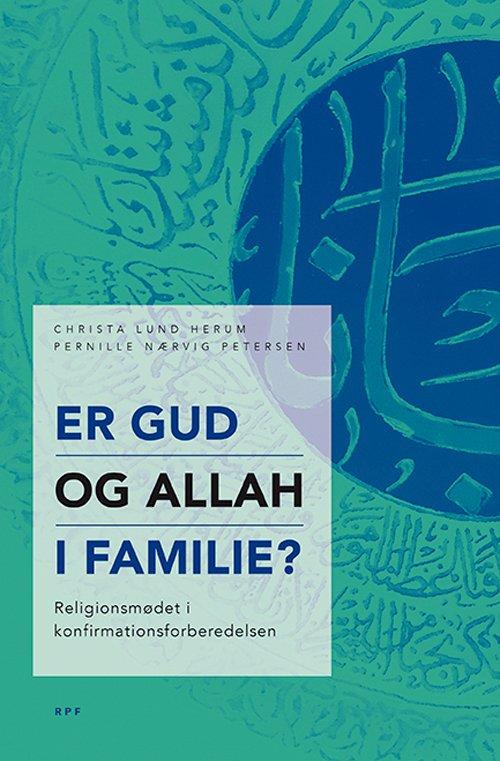 Image of   Er Gud Og Allah I Familie? - Christa Lund Herum - Bog