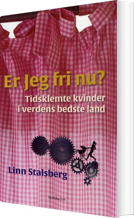 Er Jeg Fri Nu ? - Linn Stalsberg - Bog
