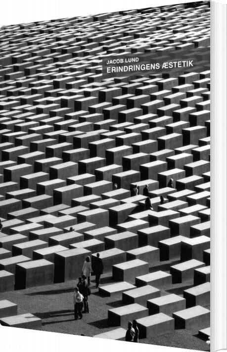 Image of   Erindringens æstetik - Jacob Lund - Bog