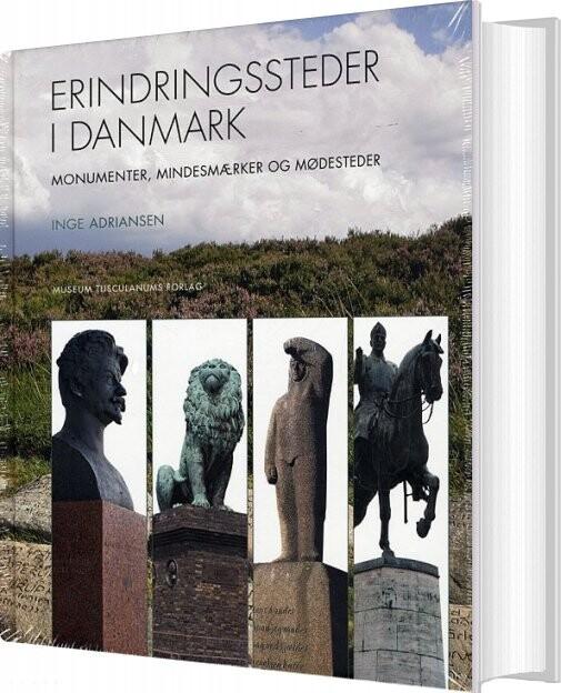 Image of   Erindringssteder I Danmark - Inge Adriansen - Bog