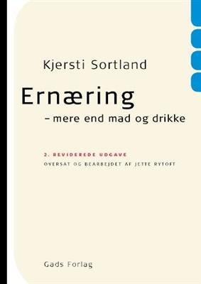 Image of   Ernæring - Mere End Mad Og Drikke - Kjersti Sortland - Bog