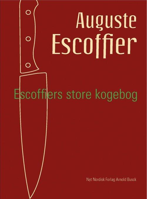 Image of   Escoffiers Store Kogebog - Auguste Escoffier - Bog
