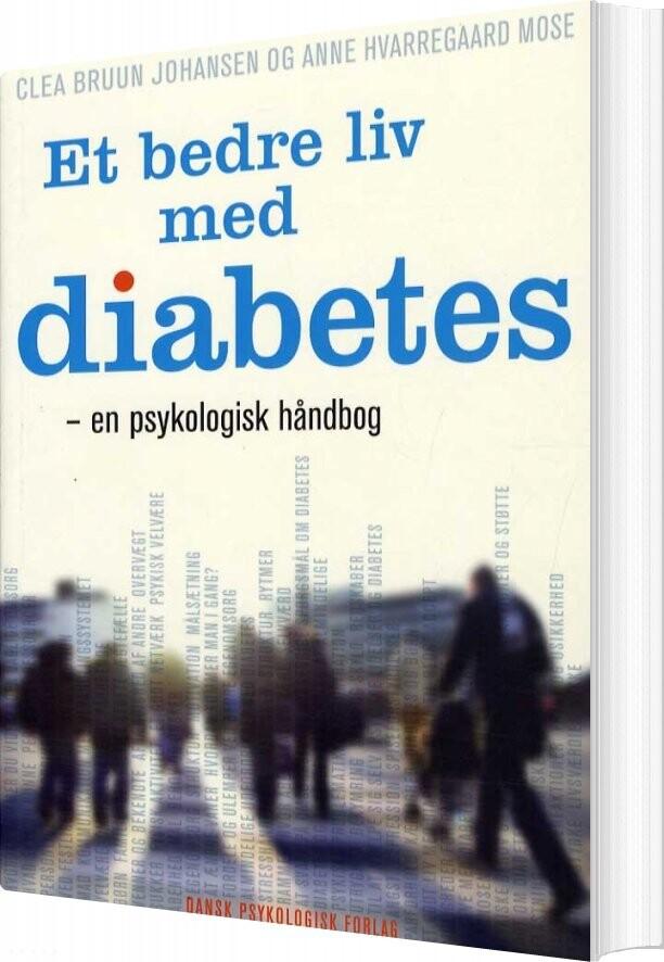 Image of   Et Bedre Liv Med Diabetes - Anne Hvarregaard Mose - Bog