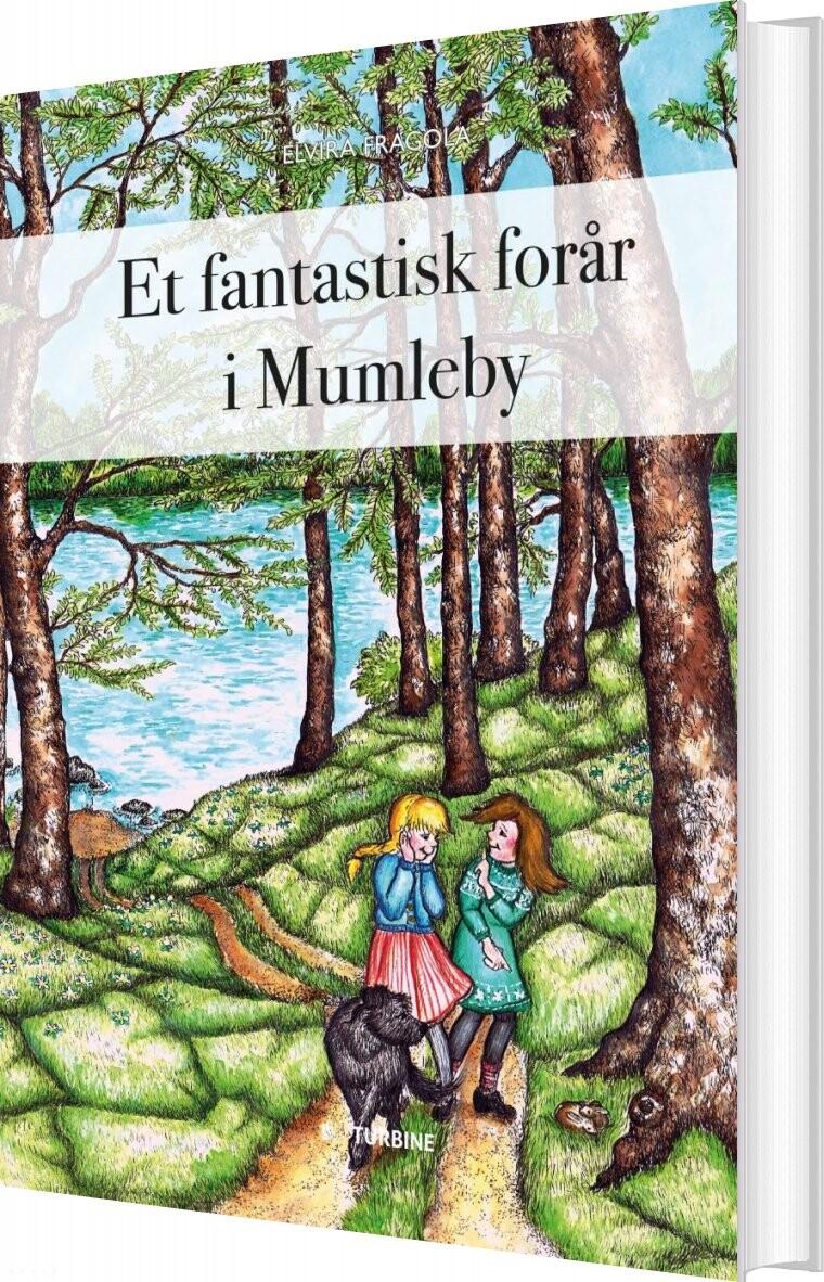 Et Fantastisk Forår I Mumleby - Elvira Fragola - Bog