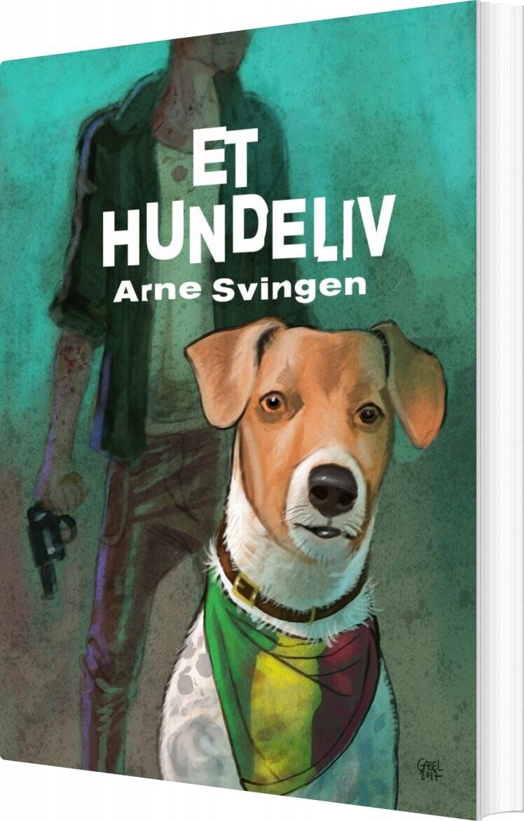 Image of   Et Hundeliv - Arne Svingen - Bog