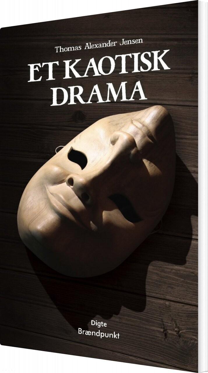 Billede af Et Kaotisk Drama - Thomas Alexander Jensen - Bog