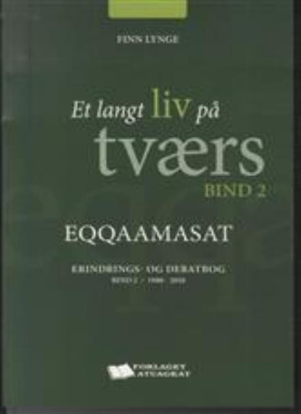 Billede af Et Langt Liv På Tværs - Bind Ii, 1980-2010 - Finn Lynge - Bog