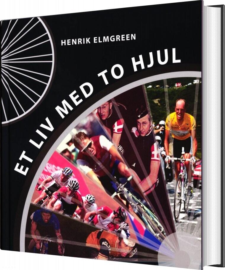 Image of   Et Liv Med To Hjul - Henrik Elmgreen - Bog