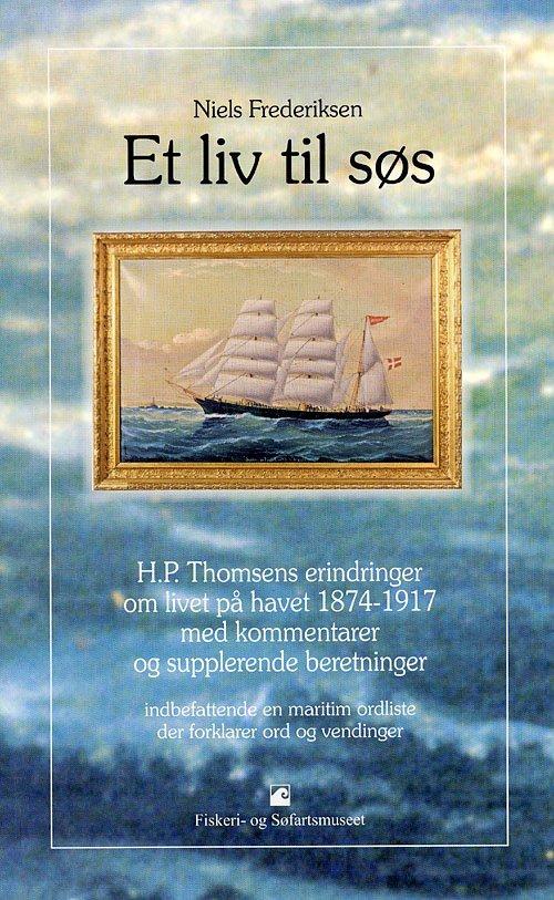 Image of   Et Liv Til Søs - H. P. Thomsen - Bog