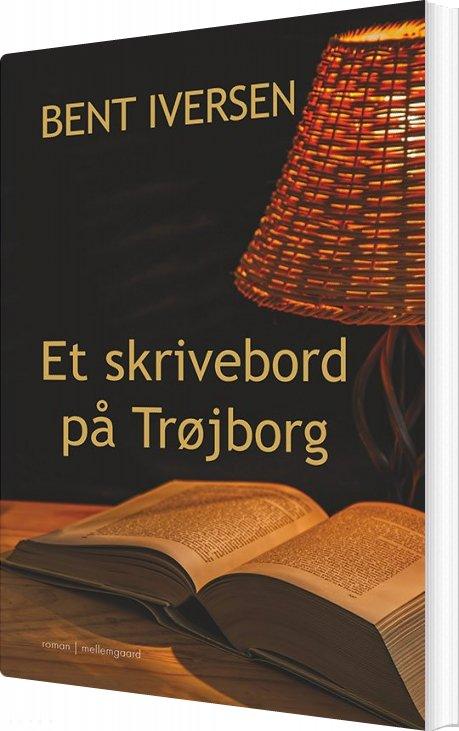 Et Skrivebord På Trøjborg - Bent Iversen - Bog