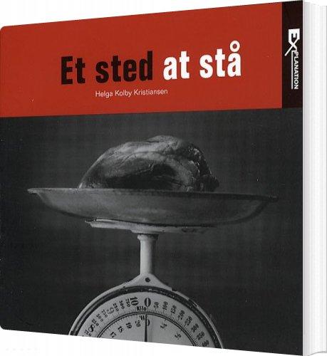Image of   Et Sted At Stå - Helga Kolby Kristiansen - Bog