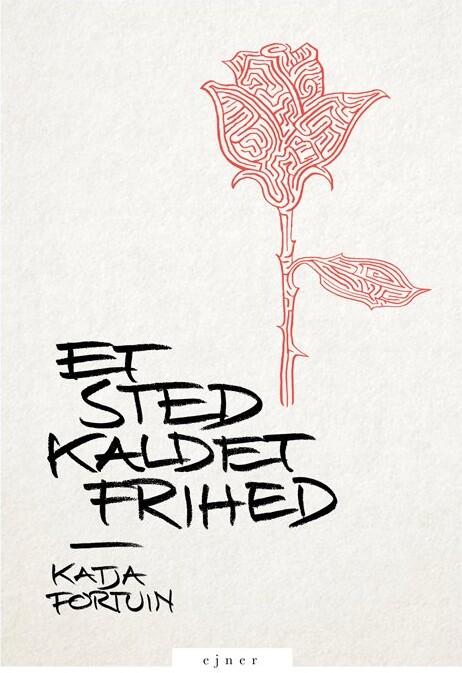 Et Sted Kaldet Frihed - Katja Fortuin - Bog