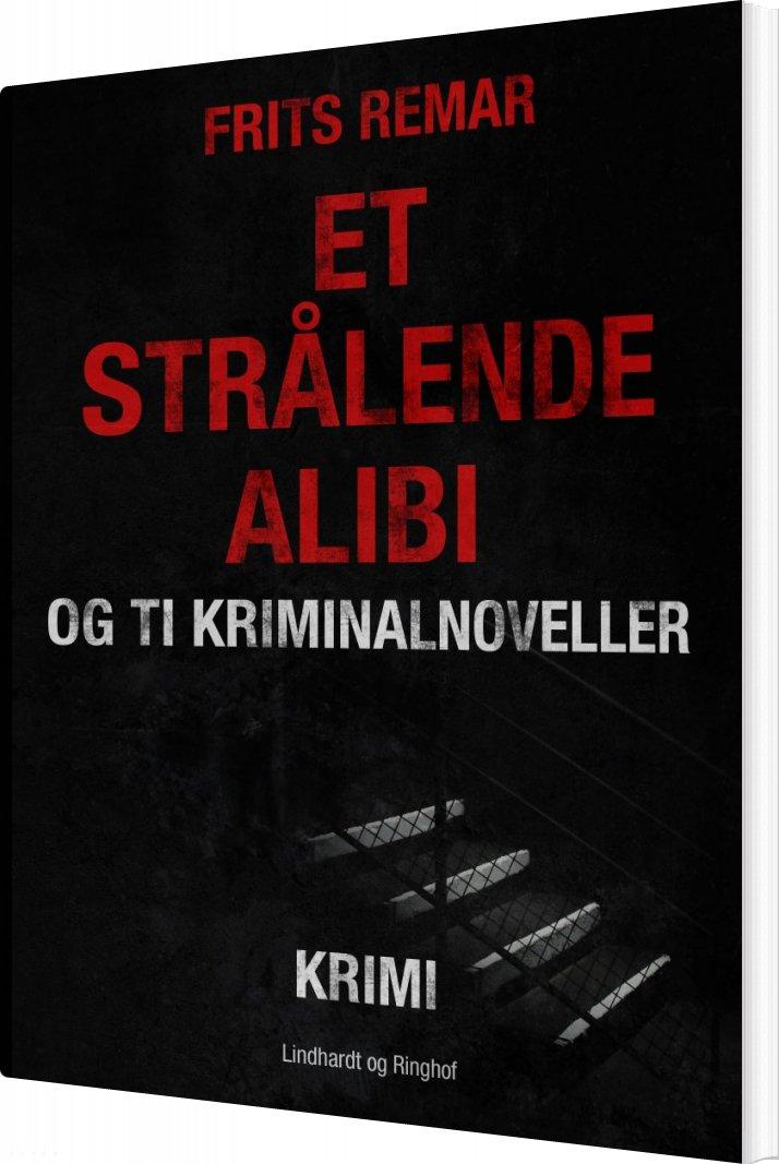 Et Strålende Alibi Og Ti Kriminalnoveller - Frits Remar - Bog