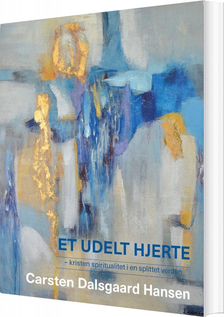 Et Udelt Hjerte - Carsten Dalsgaard - Bog