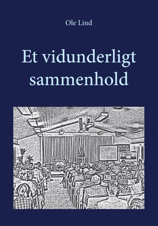 Et Vidunderligt Sammenhold - Ole Lind - Bog