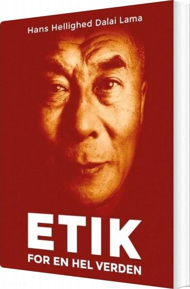 Image of   Etik For En Hel Verden - Hans Hellighed Dalai Lama - Bog