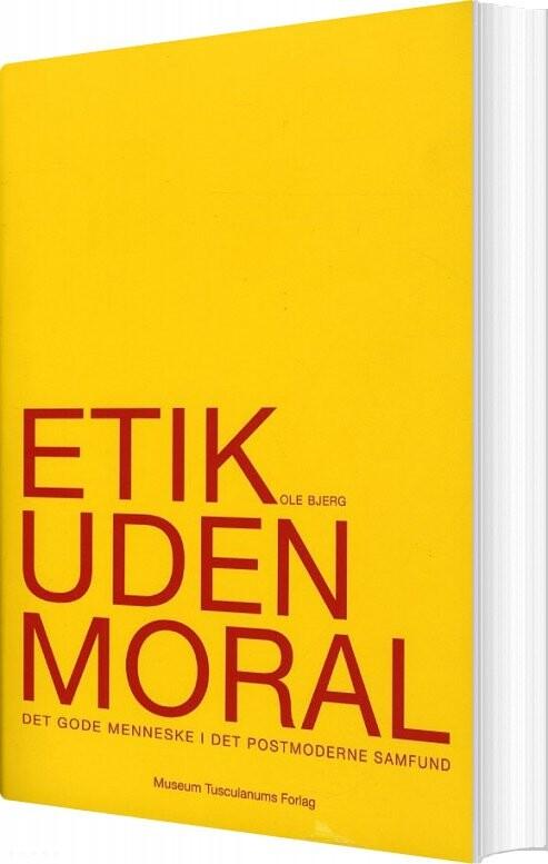 Image of   Etik Uden Moral - Ole Bjerg - Bog