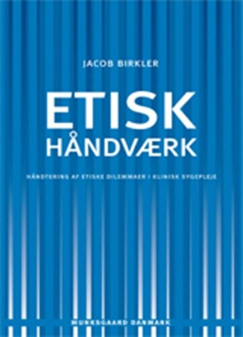 Image of   Etisk Håndværk - Jacob Birkler - Bog